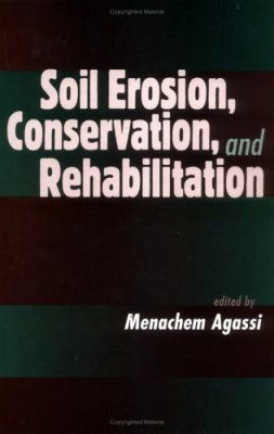 Soil Erosion, Conservation, and Rehabilitation