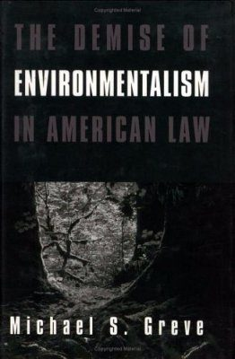 The Demise of Environmentalism in American law