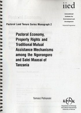 Pastoral Economy, Property Rights and Traditional Mutual Assistance Mechansims among the Ngorongoro and Salei Maasai of Tanzania