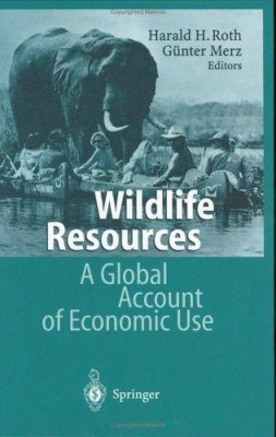Wildlife Resources: A Global Account of Economic Use
