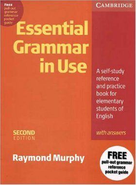 Essential Grammar in Use: A Self-Study Reference and Practice Book for Elementary Students of English: With Answers