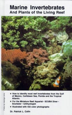 Marine Invertebrates and Plants of the Living Reef