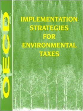 Implementation Strategies for Environmental Taxes
