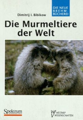 Die Murmeltiere der Welt (Marmots of the World)