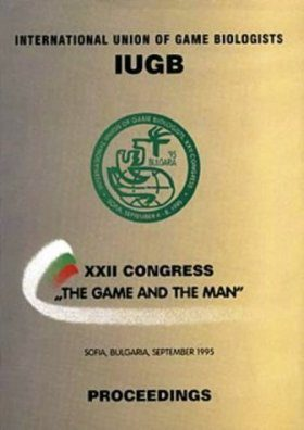 Proceedings of the XXII Congress of the International Union of Game Biologists, The Game and the Man, Sofia 1995