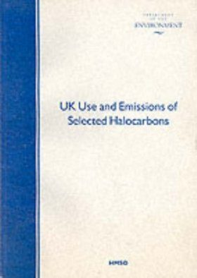 UK Use and Emissions of Selected Halocarbons: CFCs, HCFCs, HFCs, PFCs and SF6
