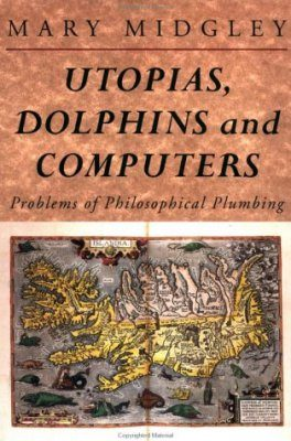 Utopias, Dolphins and Computers