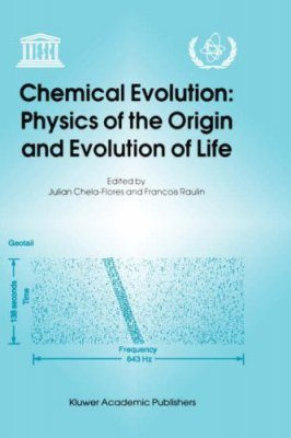 Chemical Evolution: Physics of the Origin and Evolution of Life