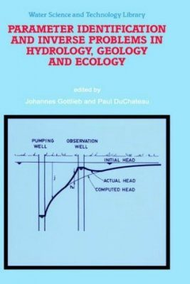Parameter Identification and Inverse Problems in Hydrology, Geology, and Ecology