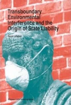 Transboundary Environmental Interference and the Origin of State Liability