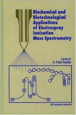 Biochemical and Biotechnological Applications of Electrospray Ionization Mass Spectrometry
