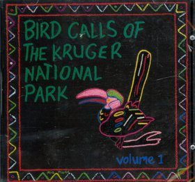 Bird Calls of the Kruger National Park, Volume 1