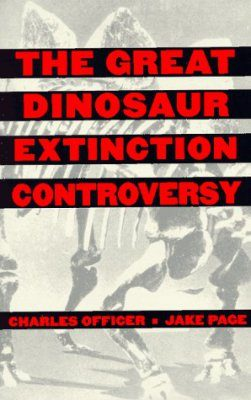 The Great Dinosaur Extinction Controversy