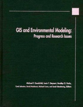 GIS and Environmental Modelling: Progress and Research Issues