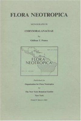 Flora Neotropica, Volume 9 (s): Chrysobalanaceae: Supplement
