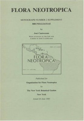 Flora Neotropica, Volume 2 (S): Brunelliaceae: Supplement