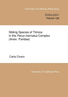 Sibling Species of Titmice in the Parus inornatus Complex (Aves: Paridae)
