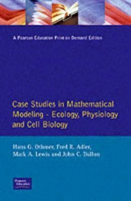 Case Studies of Mathematical Modeling in Biology