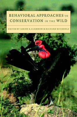 Behavioural Approaches to Conservation in the Wild