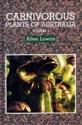 Carnivorous Plants of Australia, Volume 3