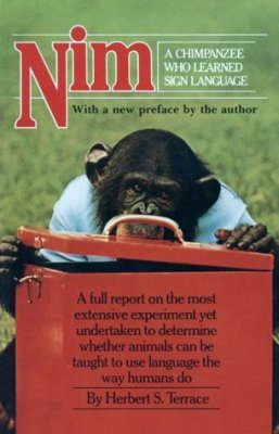 Nim: A Chimpanzee Who Learned Sign Language
