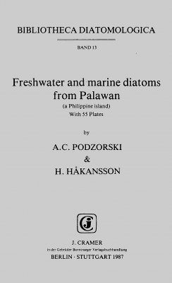 Bibliotheca Diatomologica, Volume 13: Freshwater and Marine Diatoms from Palawan (a Philippine Island)