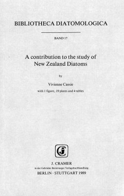 Bibliotheca Diatomologica, Volume 17: A Contribution to the Study of New Zealand Diatoms