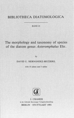Bibliotheca Diatomologica, Volume 23: The Morphology and Taxonomy of Species of the Diatom Genus Asteromphalus Ehr.