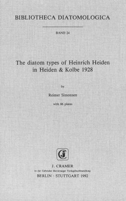 Bibliotheca Diatomologica, Volume 24: The Diatom Types of Heinrich Heiden in Heiden & Koble 1928