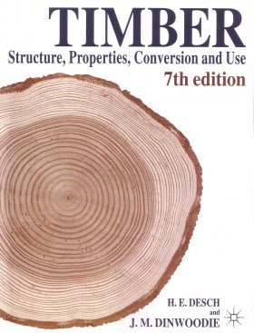 Timber: Structure, Properties, Conversion, and Use