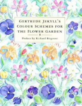 Gertrude Jekyll's Colour Schemes for the Flower Garden
