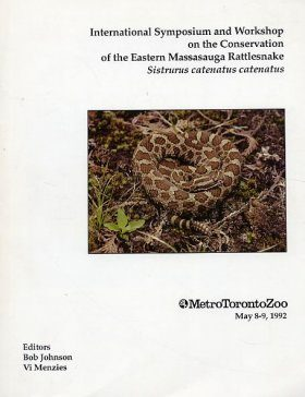 International Symposium and Workshop on the Conservation of the Eastern Massasauga Rattlesnake: Sistrurus catenatus catenatus