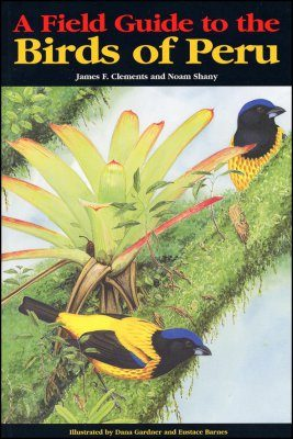 A Field Guide to the Birds of Peru