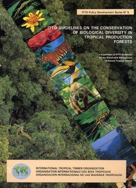 ITTO Guidelines on the Conservation of Biological Diversity in Tropical Production Forests