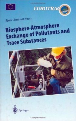 Biosphere-Atmosphere Exchange of Pollutants and Trace Substances