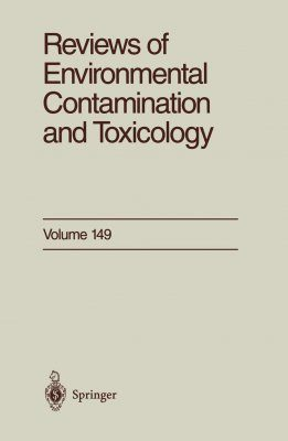Reviews of Environmental Contamination and Toxicology, Volume 149