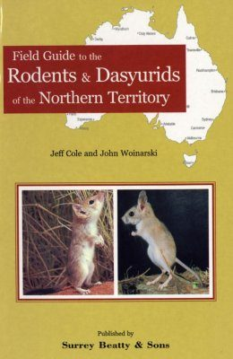Field Guide to the Rodents and Dasyurids of the Northern Territory