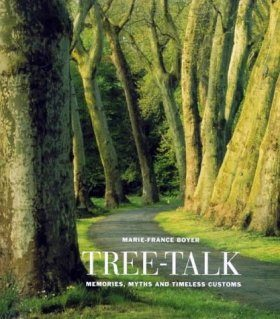 Tree-Talk: Memories, Myths and Timeless Customs