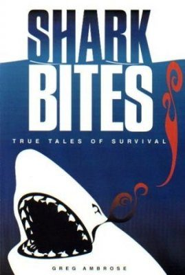 Shark Bites: True Tales of Survival