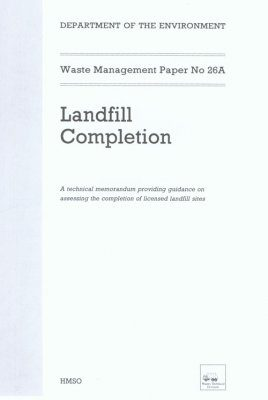 Waste Management Paper No. 26A: Landfill Completion