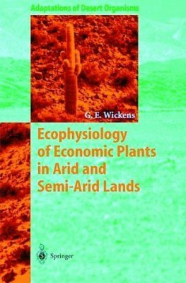 Ecophysiology of Economic Plants in Arid and Semi-Arid Lands