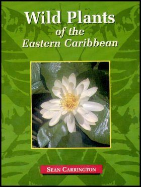 Wild Plants of the Eastern Caribbean