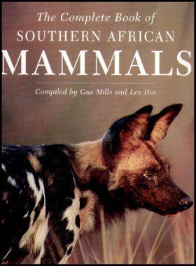 The Complete Book of Southern African Mammals