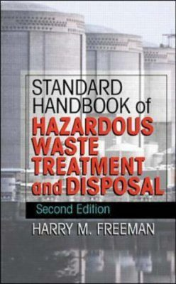 Standard Handbook of Hazardous Waste Treatment and Disposal