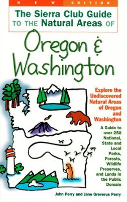 Sierra Club Guides to the Natural Areas of Oregon and Washington
