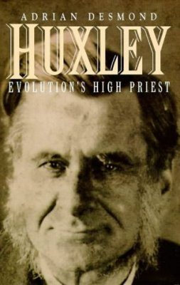 Huxley: Evolution's High Priest