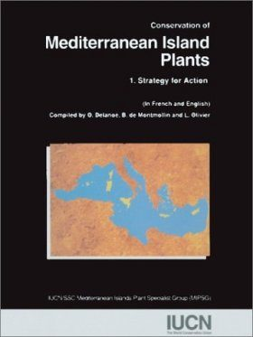 Conservation of Mediterranean Island Plants, Part 1: Strategy for Action