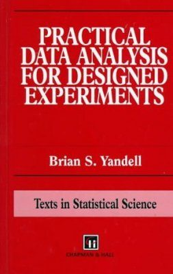 Practical Data Analysis for Designed Experiments