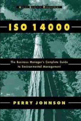 ISO 14000: A Business Manager's Complete Guide to Environmental Management
