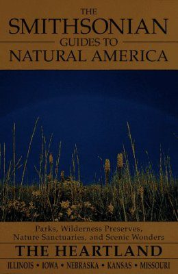 The Smithsonian Guides to Natural America: The Heartland